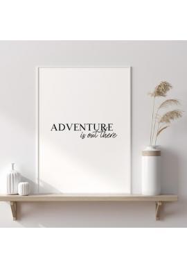 Bílý plakát s nápisem Adventure is out there